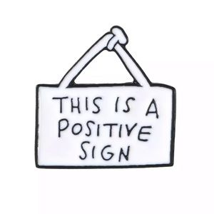 Other - 📍5/$25 Enamel Pin This is a Positive Sign